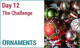 Day 12 Ornaments