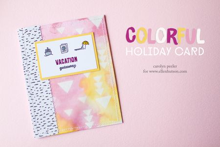 Colorful vacation card by carolyn peeler